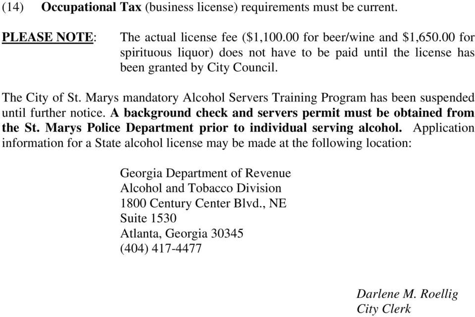 Marys mandatory Alcohol Servers Training Program has been suspended until further notice. A background check and servers permit must be obtained from the St.