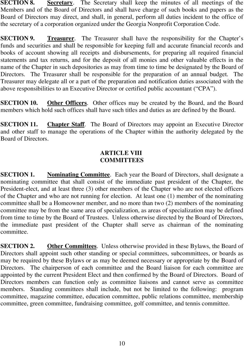 general, perform all duties incident to the office of the secretary of a corporation organized under the Georgia Nonprofit Corporation Code. SECTION 9. Treasurer.