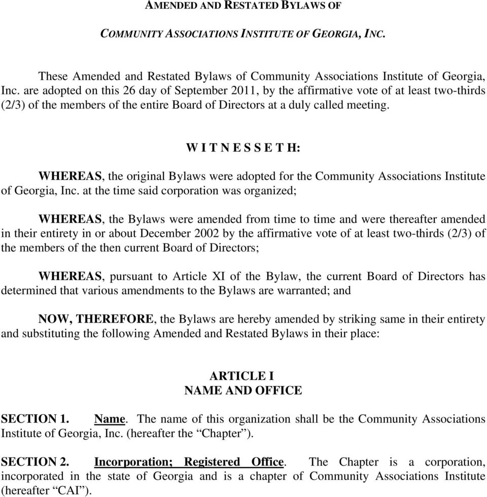 W I T N E S S E T H: WHEREAS, the original Bylaws were adopted for the Community Associations Institute of Georgia, Inc.