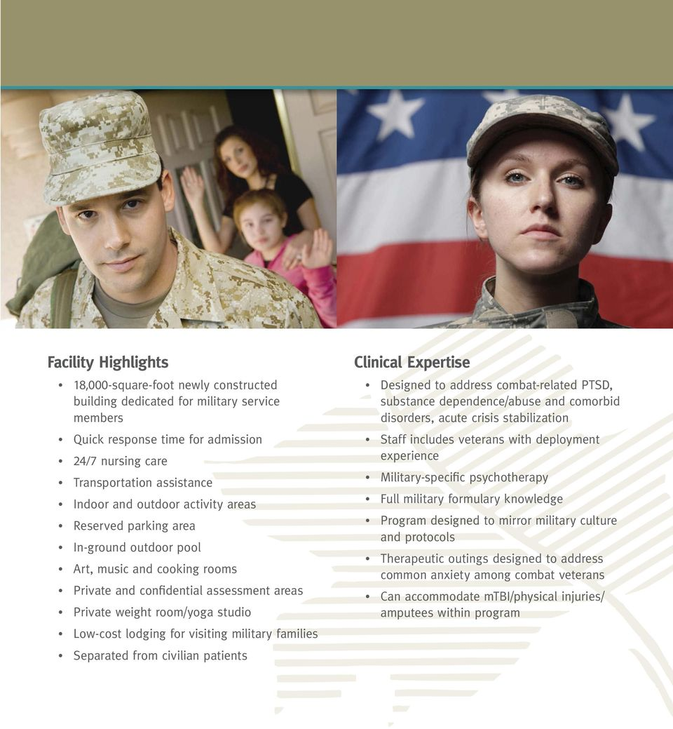 visiting military families Separated from civilian patients Clinical Expertise Designed to address combat-related PTSD, substance dependence/abuse and comorbid disorders, acute crisis stabilization