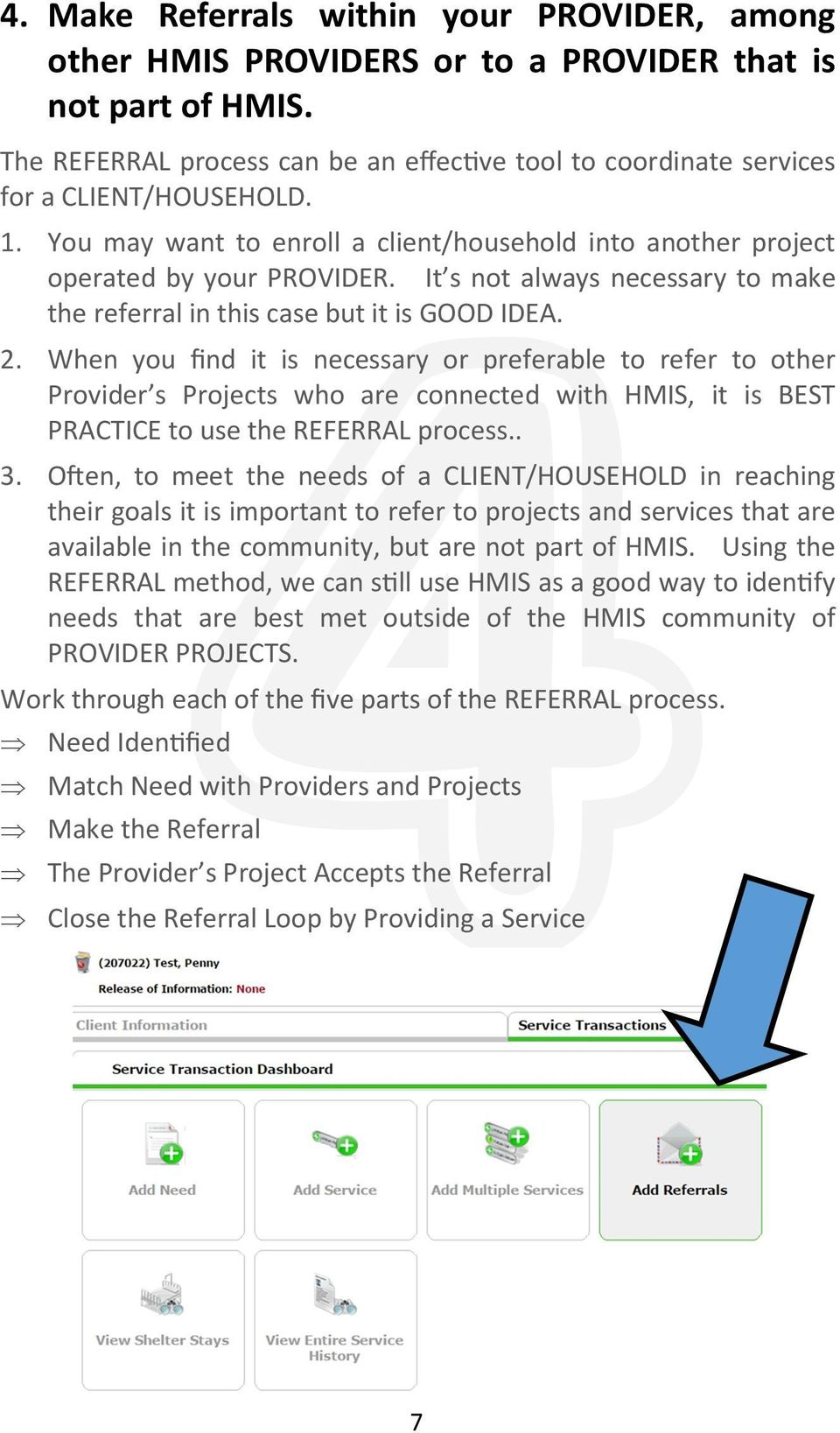 It s not always necessary to make the referral in this case but it is GOOD IDEA. 2.