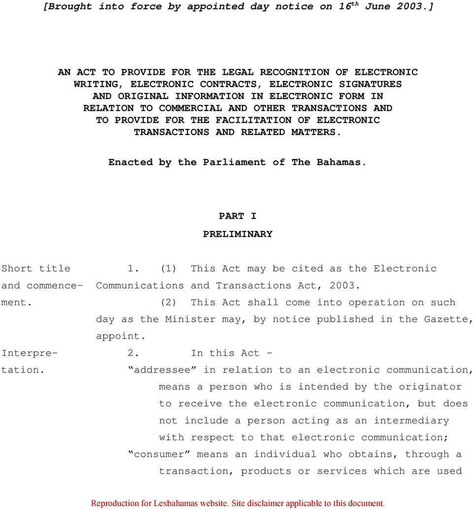 TRANSACTIONS AND TO PROVIDE FOR THE FACILITATION OF ELECTRONIC TRANSACTIONS AND RELATED MATTERS. Enacted by the Parliament of The Bahamas. PART I PRELIMINARY Short title 1.