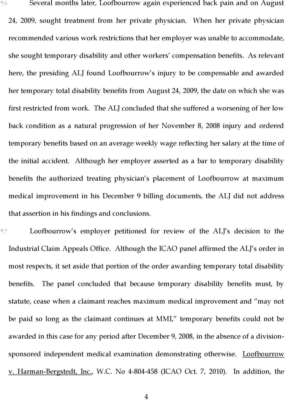 As relevant here, the presiding ALJ found Loofbourrow s injury to be compensable and awarded her temporary total disability benefits from August 24, 2009, the date on which she was first restricted