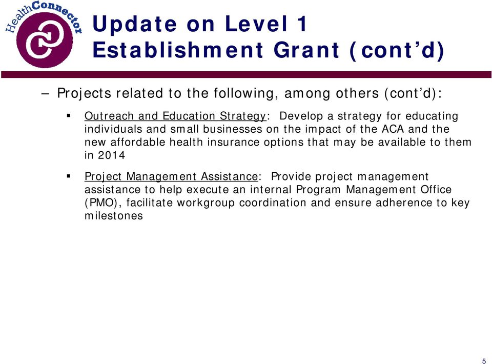 health insurance options that may be available to them in 2014 Project Management Assistance: Provide project management