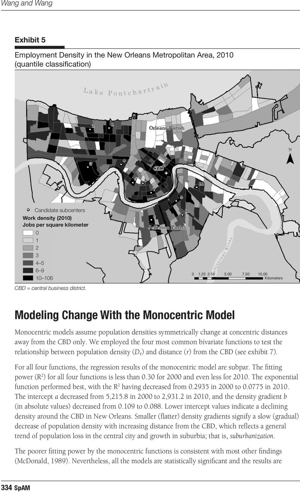 00 Kilometers Modeling Change With the Monocentric Model Monocentric models assume population densities symmetrically change at concentric distances away from the CBD only.