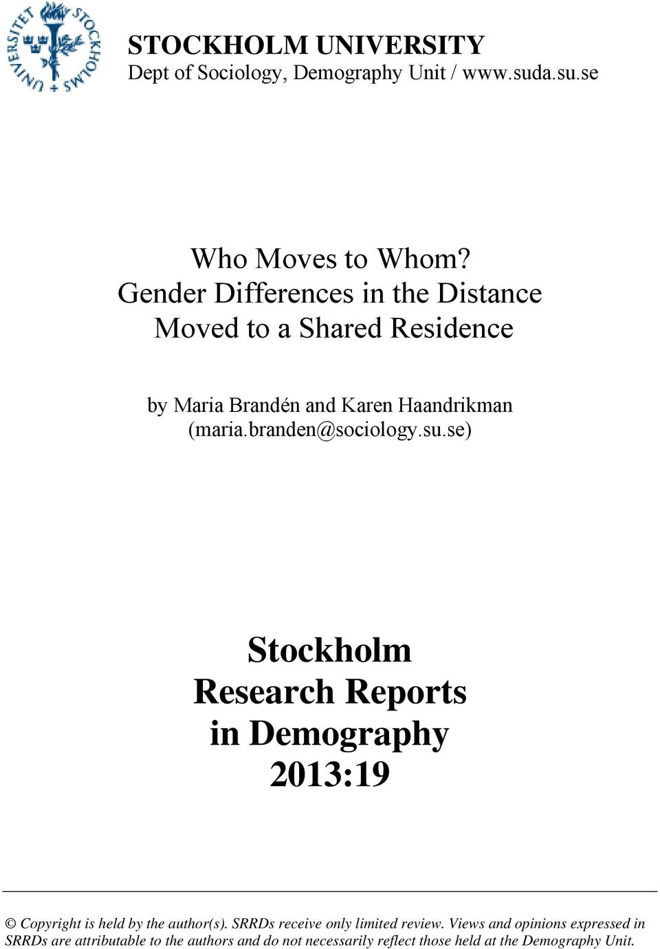 branden@sociology.su.se) Stockholm Research Reports in Demography 2013:19 Copyright is held by the author(s).