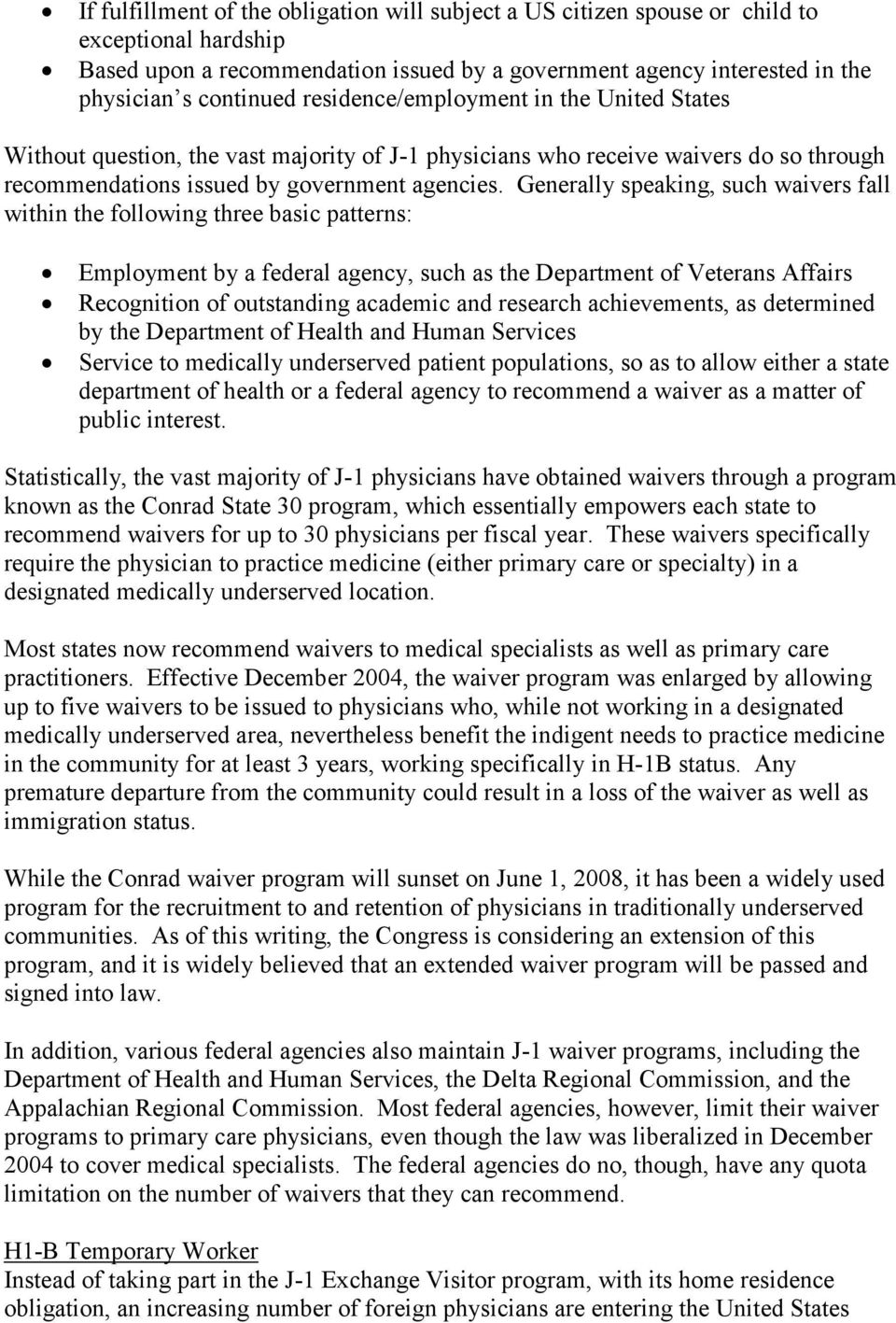 Generally speaking, such waivers fall within the following three basic patterns: Employment by a federal agency, such as the Department of Veterans Affairs Recognition of outstanding academic and