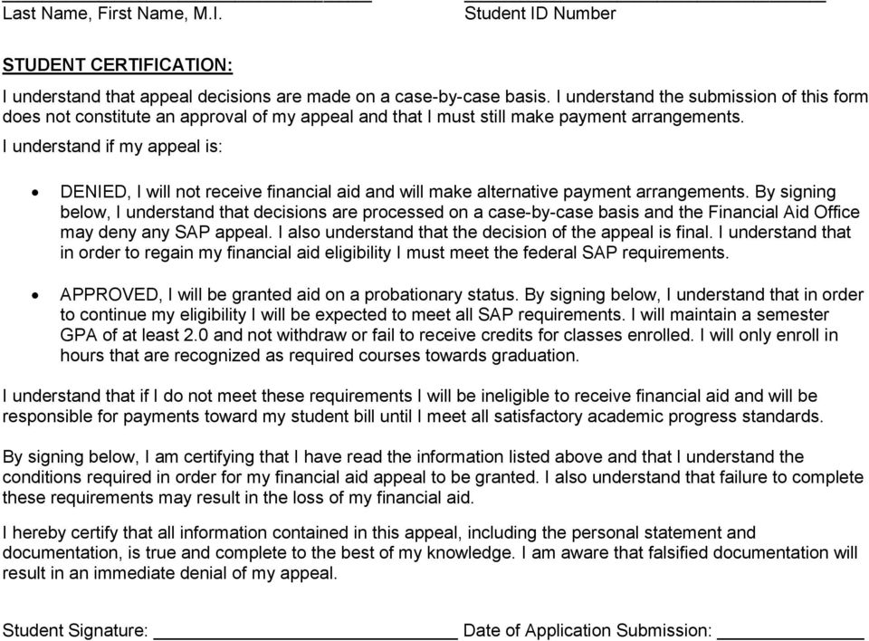 I understand if my appeal is: DENIED, I will nt receive financial aid and will make alternative payment arrangements.