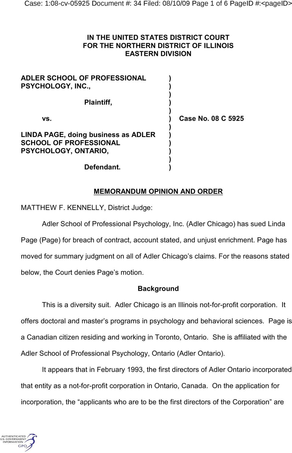 KENNELLY, District Judge: Adler School of Professional Psychology, Inc. (Adler Chicago has sued Linda Page (Page for breach of contract, account stated, and unjust enrichment.