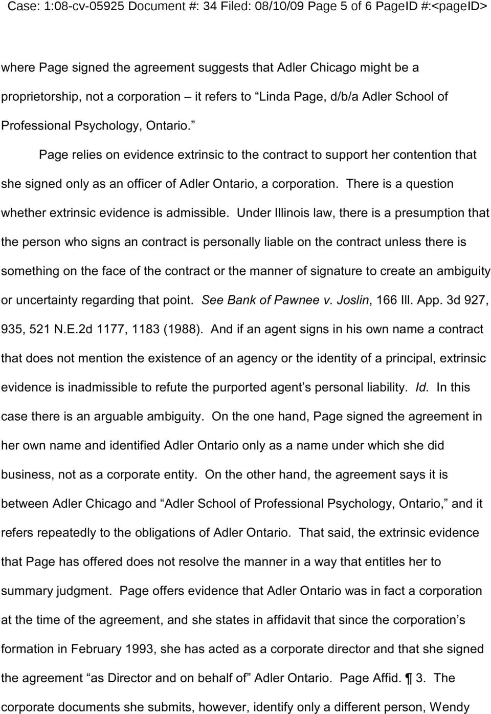Page relies on evidence extrinsic to the contract to support her contention that she signed only as an officer of Adler Ontario, a corporation.