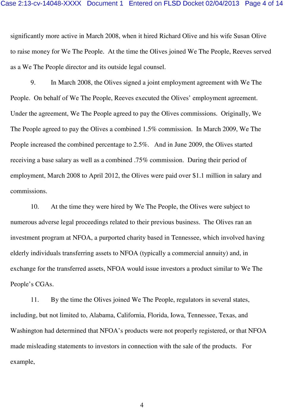 In March 2008, the Olives signed a joint employment agreement with We The People. On behalf of We The People, Reeves executed the Olives employment agreement.