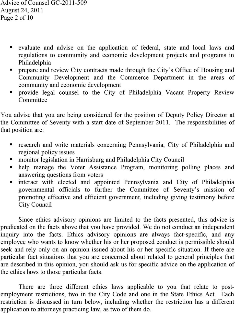 Philadelphia Vacant Property Review Committee You advise that you are being considered for the position of Deputy Policy Director at the Committee of Seventy with a start date of September 2011.