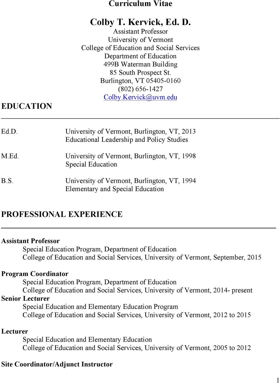 S. University of Vermont, Burlington, VT, 1994 Elementary and PROFESSIONAL EXPERIENCE Assistant Professor Program, Department of College of and Social Services, University of Vermont, September, 2015