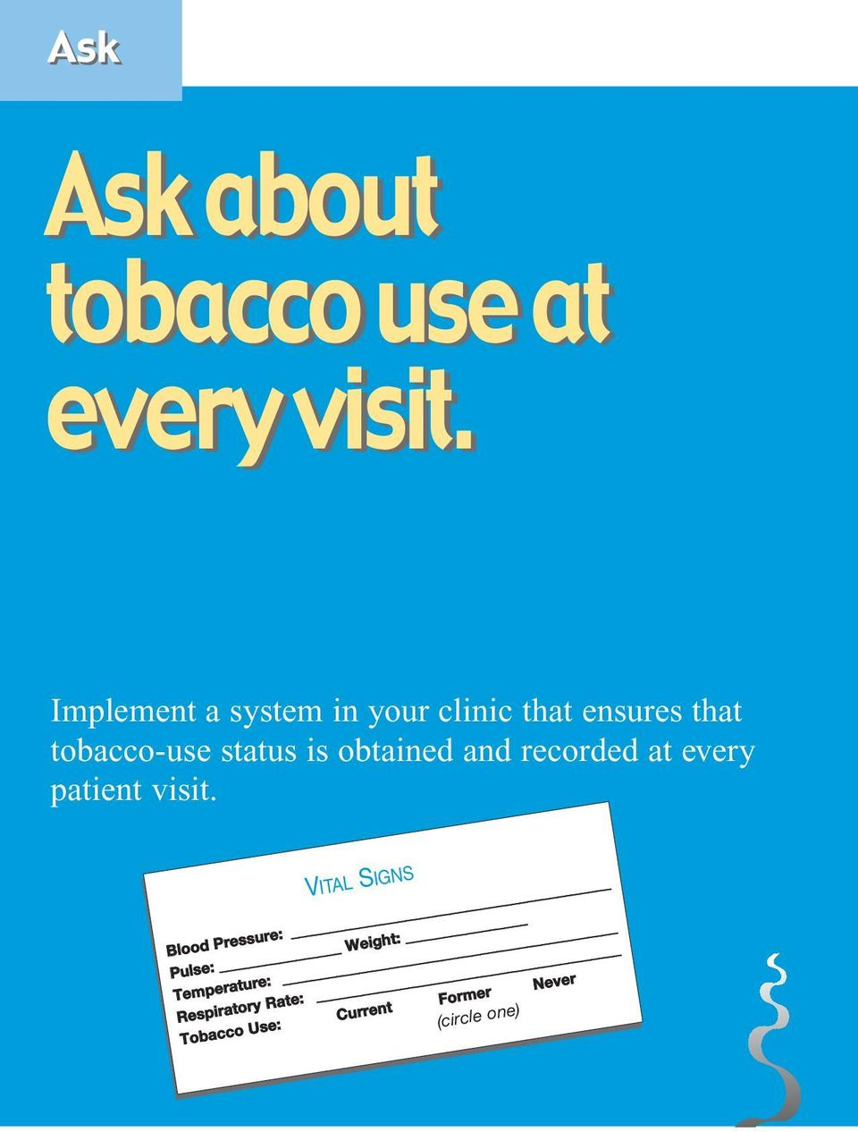 is obtained and recorded at every patient visit.