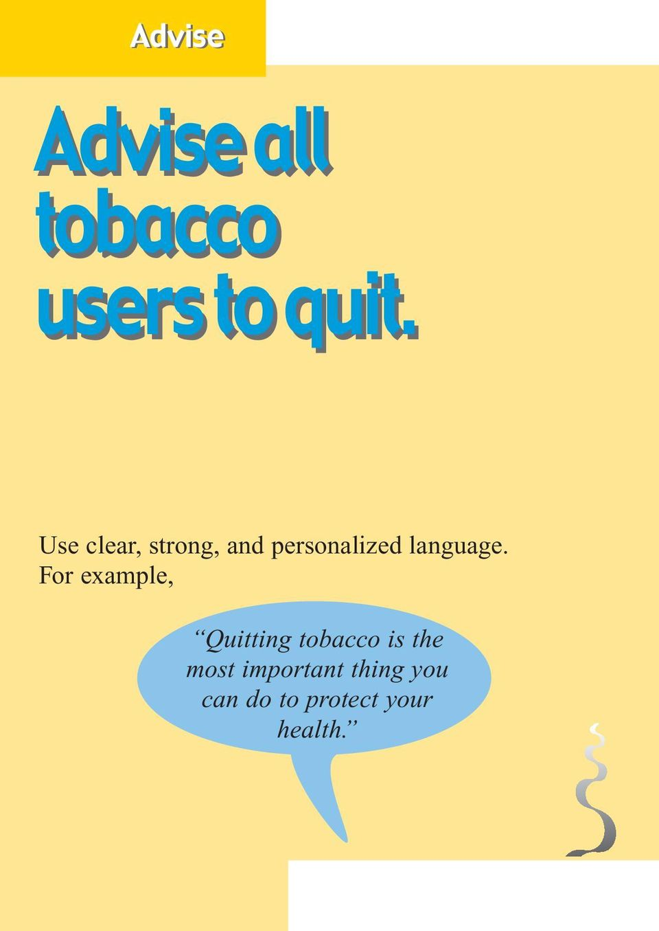 For example, Quitting tobacco is the most