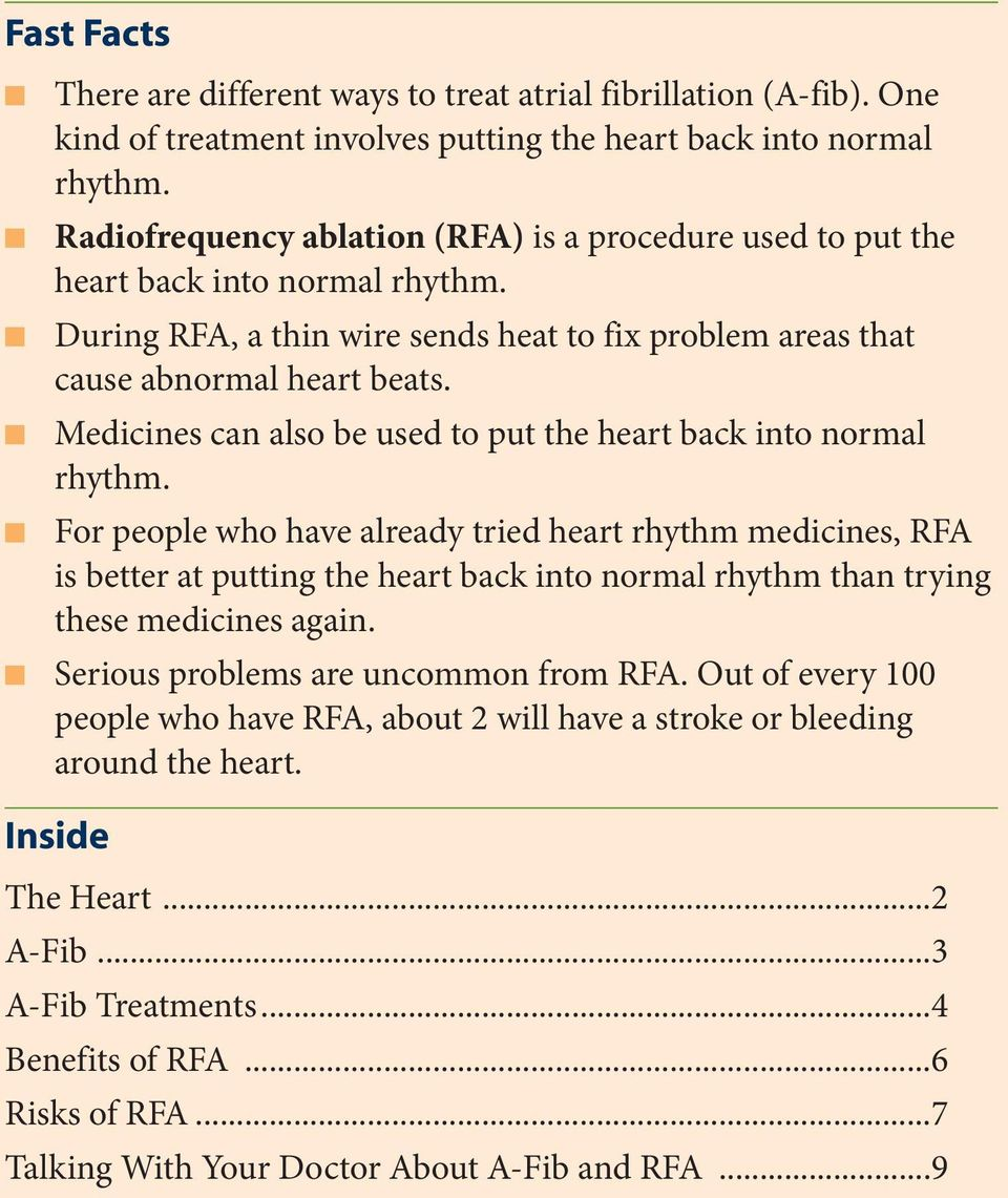 n Medicines can also be used to put the heart back into normal rhythm.