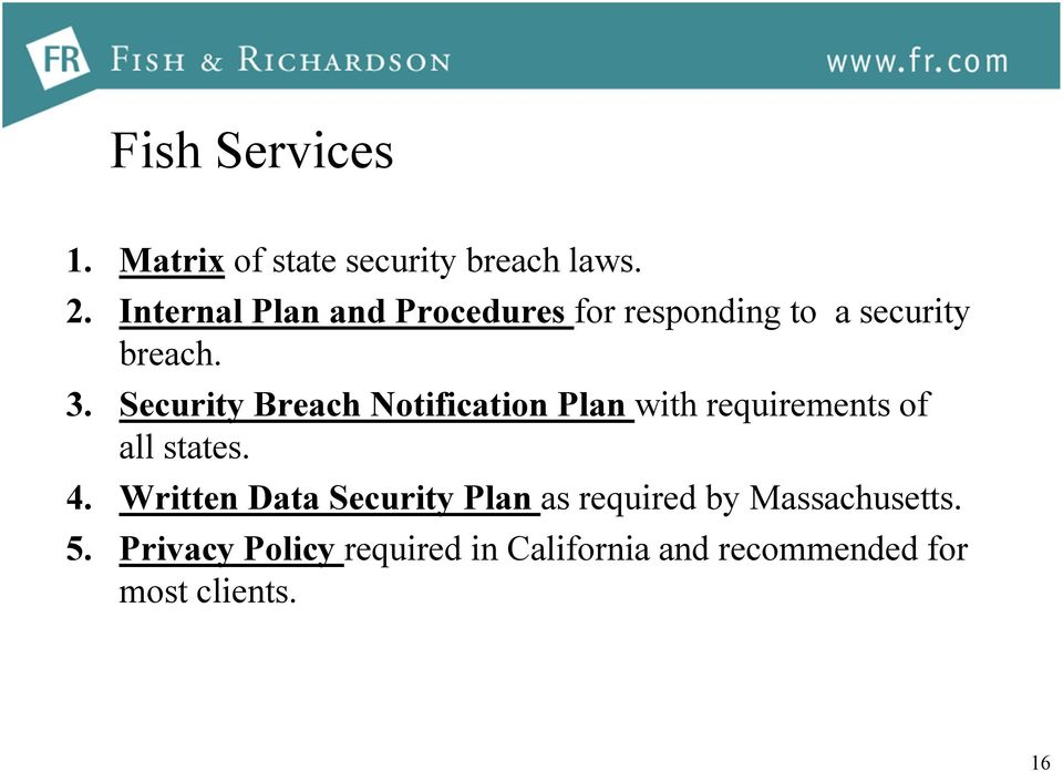 Security Breach Notification Plan with requirements of all states. 4.