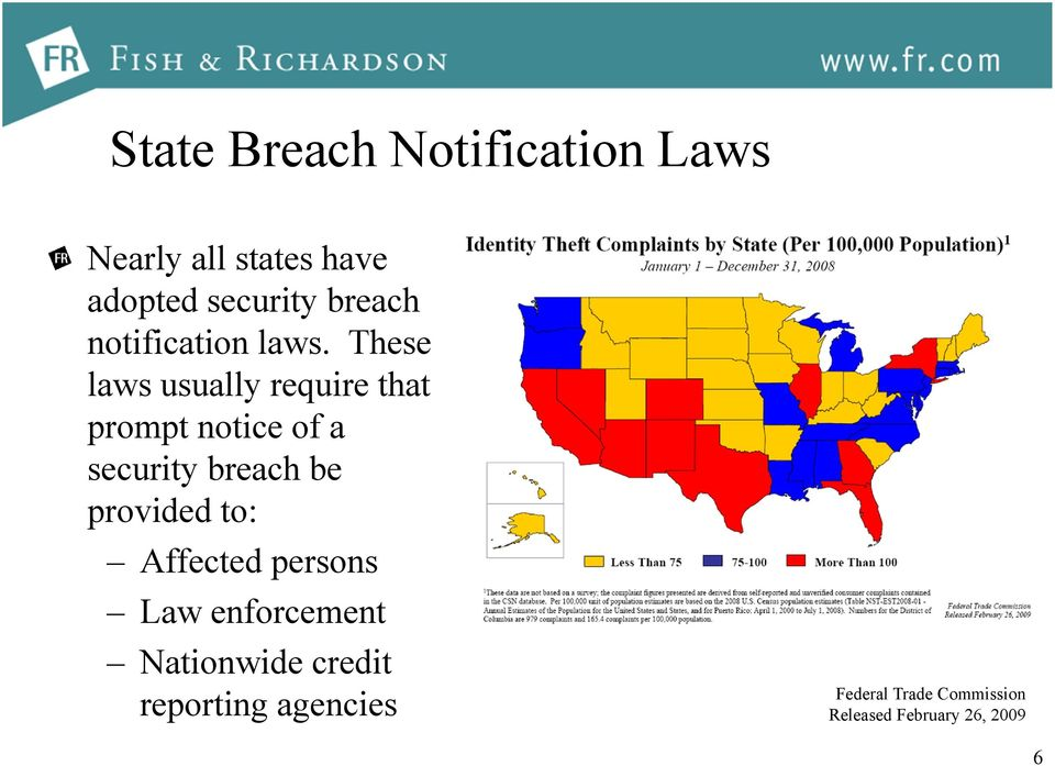 These laws usually require that prompt notice of a security breach be