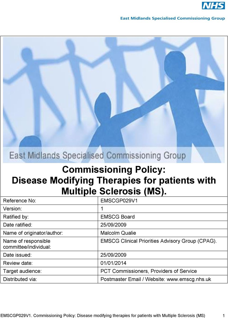 committee/individual: Malcolm Qualie Date issued: 25/09/2009 Review date: 01/01/2014 Target audience: Distributed via: EMSCG Clinical Priorities