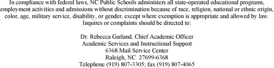gender, except where exemption is appropriate and allowed by law. Inquires or complaints should be directed to: Dr.