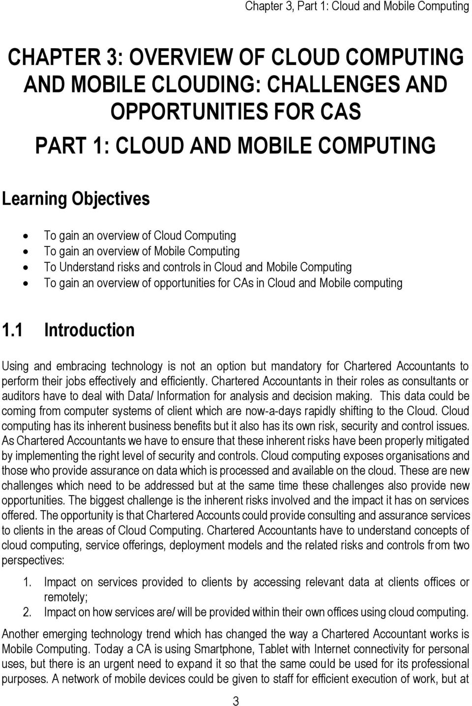 Mobile computing 1.1 Introduction Using and embracing technology is not an option but mandatory for Chartered Accountants to perform their jobs effectively and efficiently.