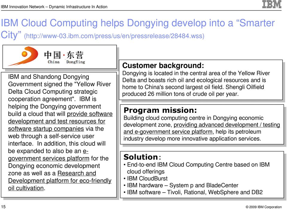 is helping the Dongying government build a cloud that will provide software development test resources for software startup companies via the web through a self-service user interface.