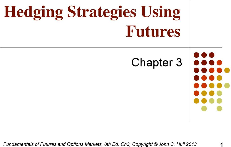 Futures and Options Markets, 8th