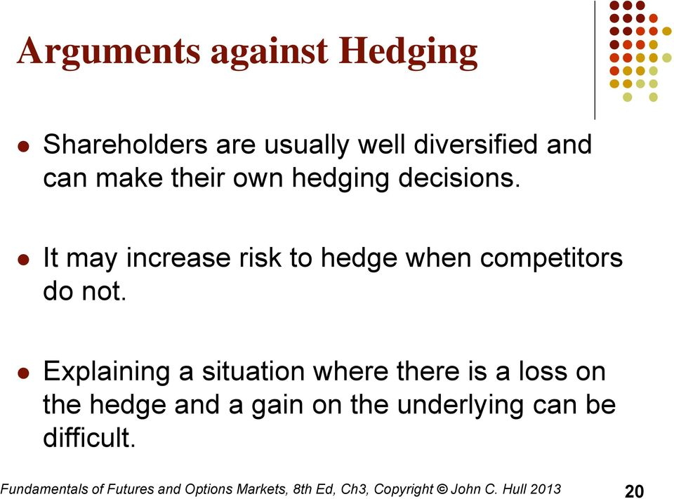 Explaining a situation where there is a loss on the hedge and a gain on the underlying