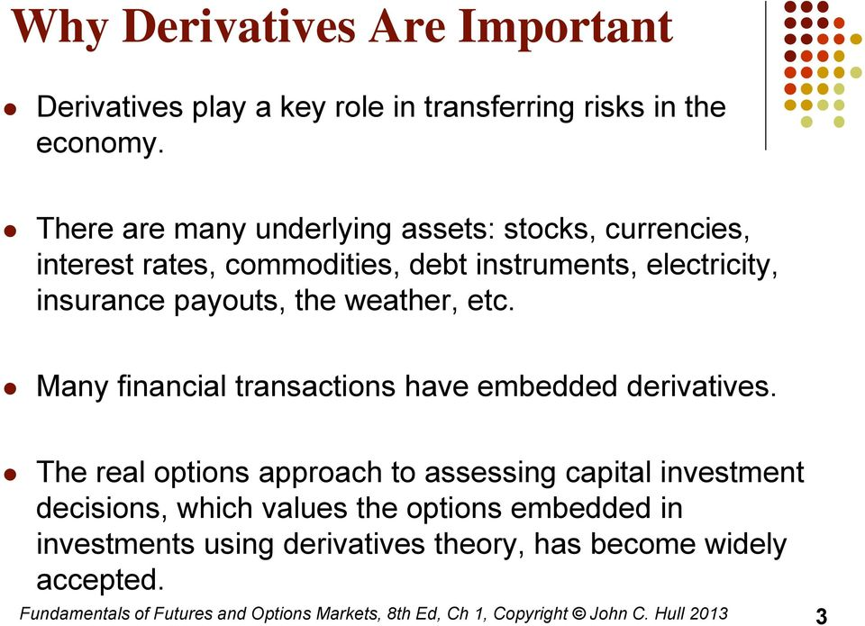 weather, etc. Many financial transactions have embedded derivatives.
