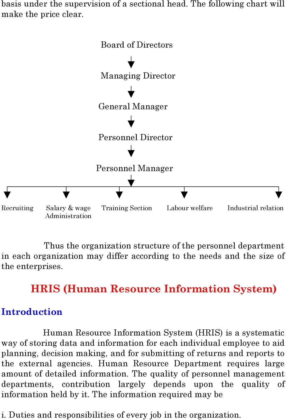 organization structure of the personnel department in each organization may differ according to the needs and the size of the enterprises.
