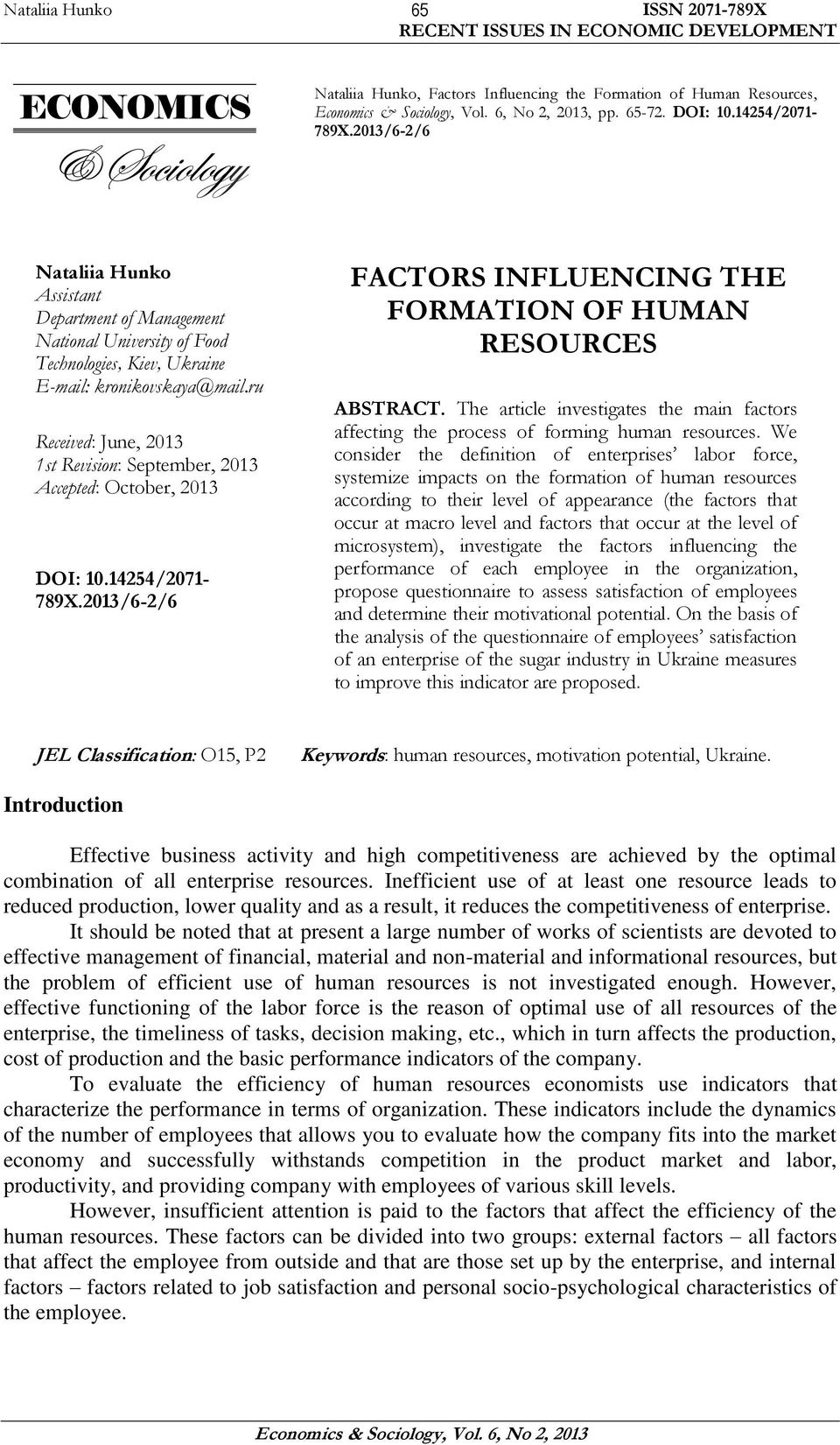 ru Received: June, 2013 1st Revision: September, 2013 Accepted: October, 2013 DOI: 10.14254/2071-789X.2013/6-2/6 FACTORS INFLUENCING THE FORMATION OF HUMAN RESOURCES ABSTRACT.
