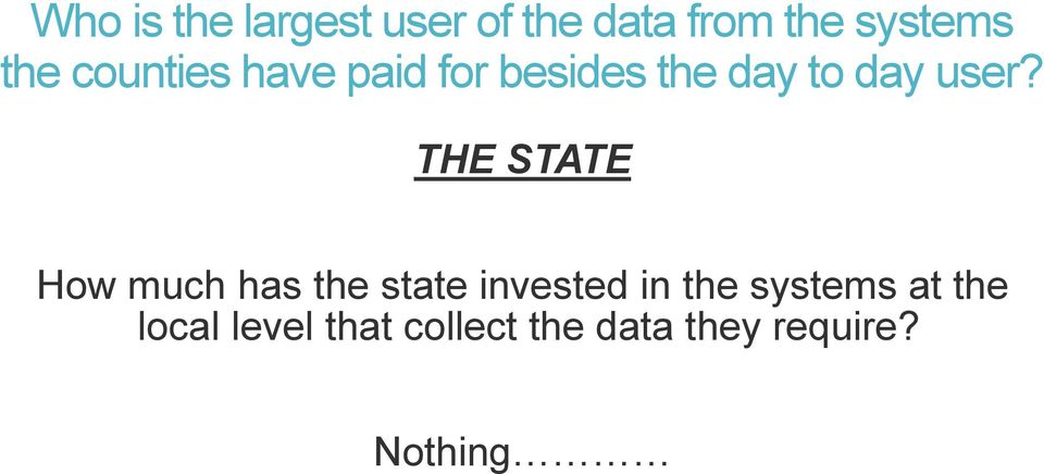 THE STATE How much has the state invested in the systems