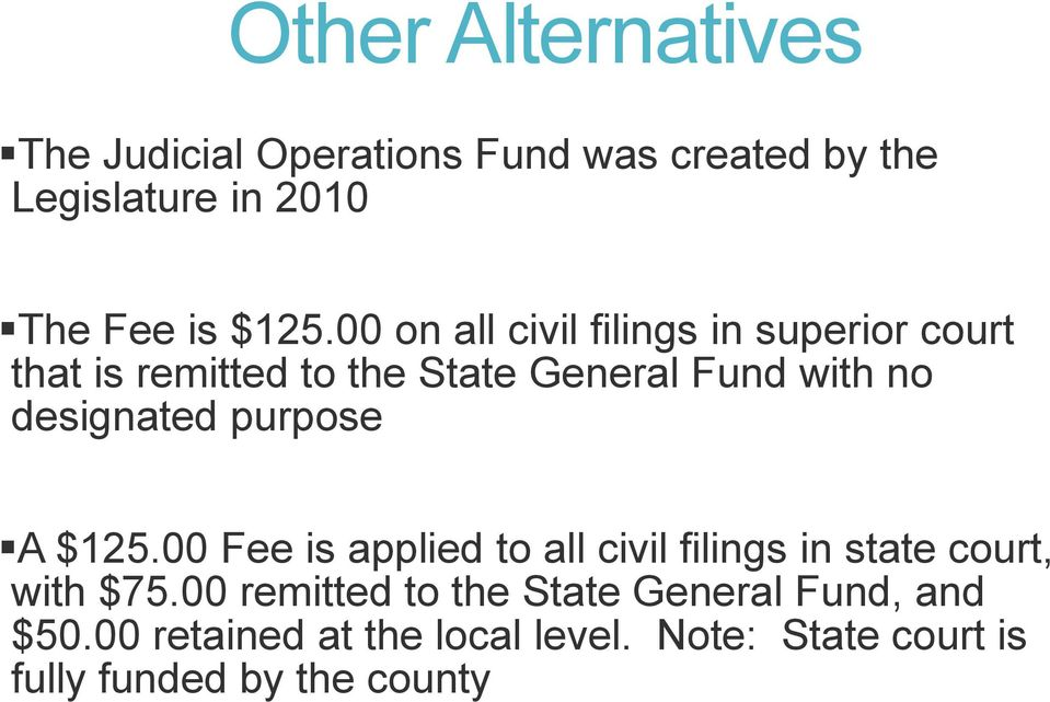 designated purpose A $125.00 Fee is applied to all civil filings in state court, with $75.