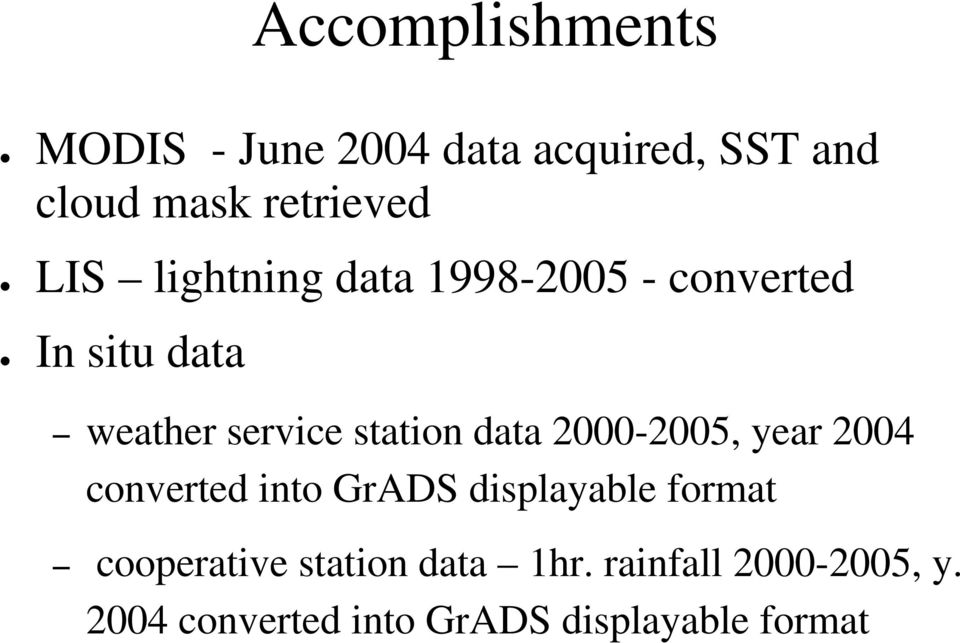 data 2000-2005, year 2004 converted into GrADS displayable format cooperative