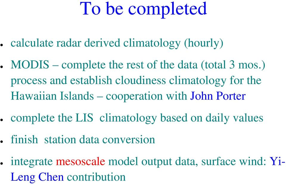 ) process and establish cloudiness climatology for the Hawaiian Islands cooperation with