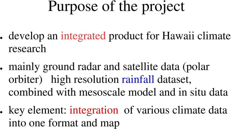 resolution rainfall dataset, combined with mesoscale model and in situ