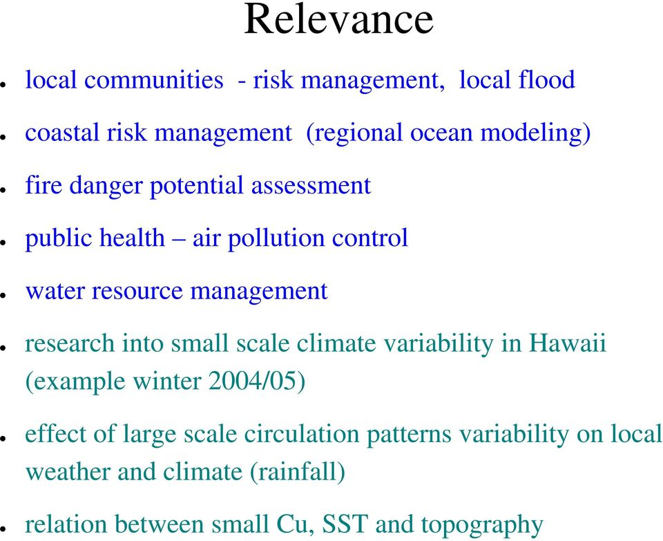 research into small scale climate variability in Hawaii (example winter 2004/05) effect of large scale