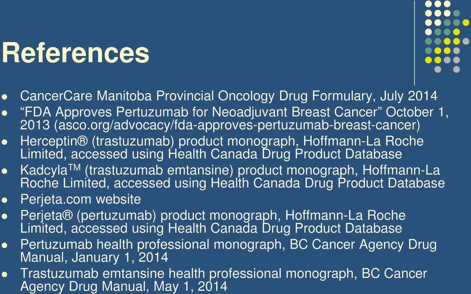 (trastuzumab emtansine) product monograph, Hoffmann-La Roche Limited, accessed using Health Canada Drug Product Database Perjeta.