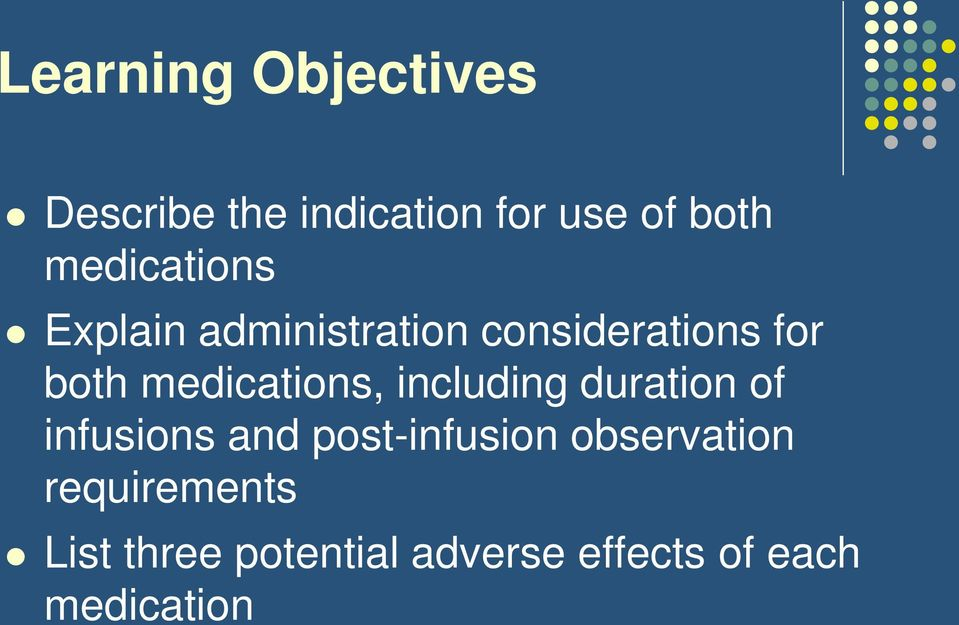 medications, including duration of infusions and post-infusion