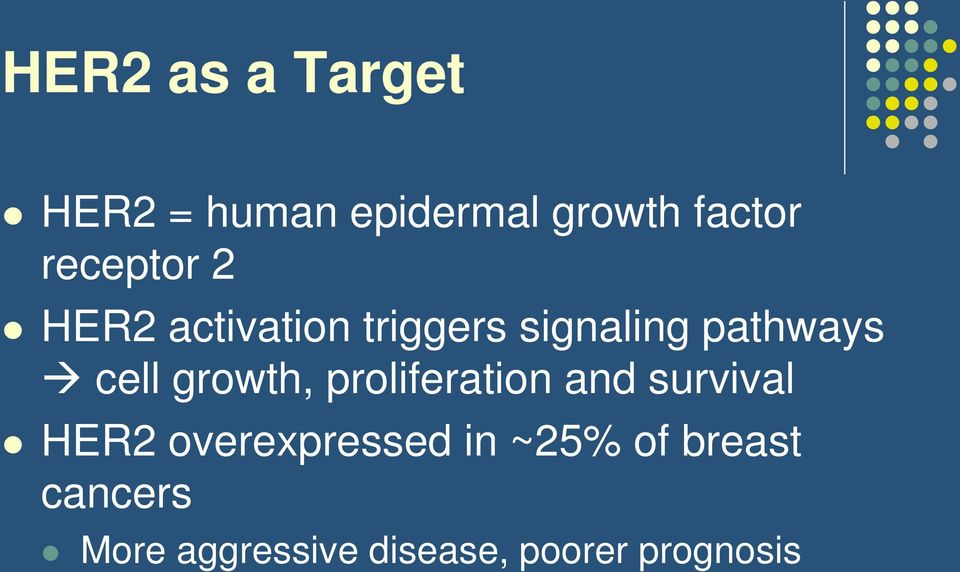 cell growth, proliferation and survival HER2 overexpressed