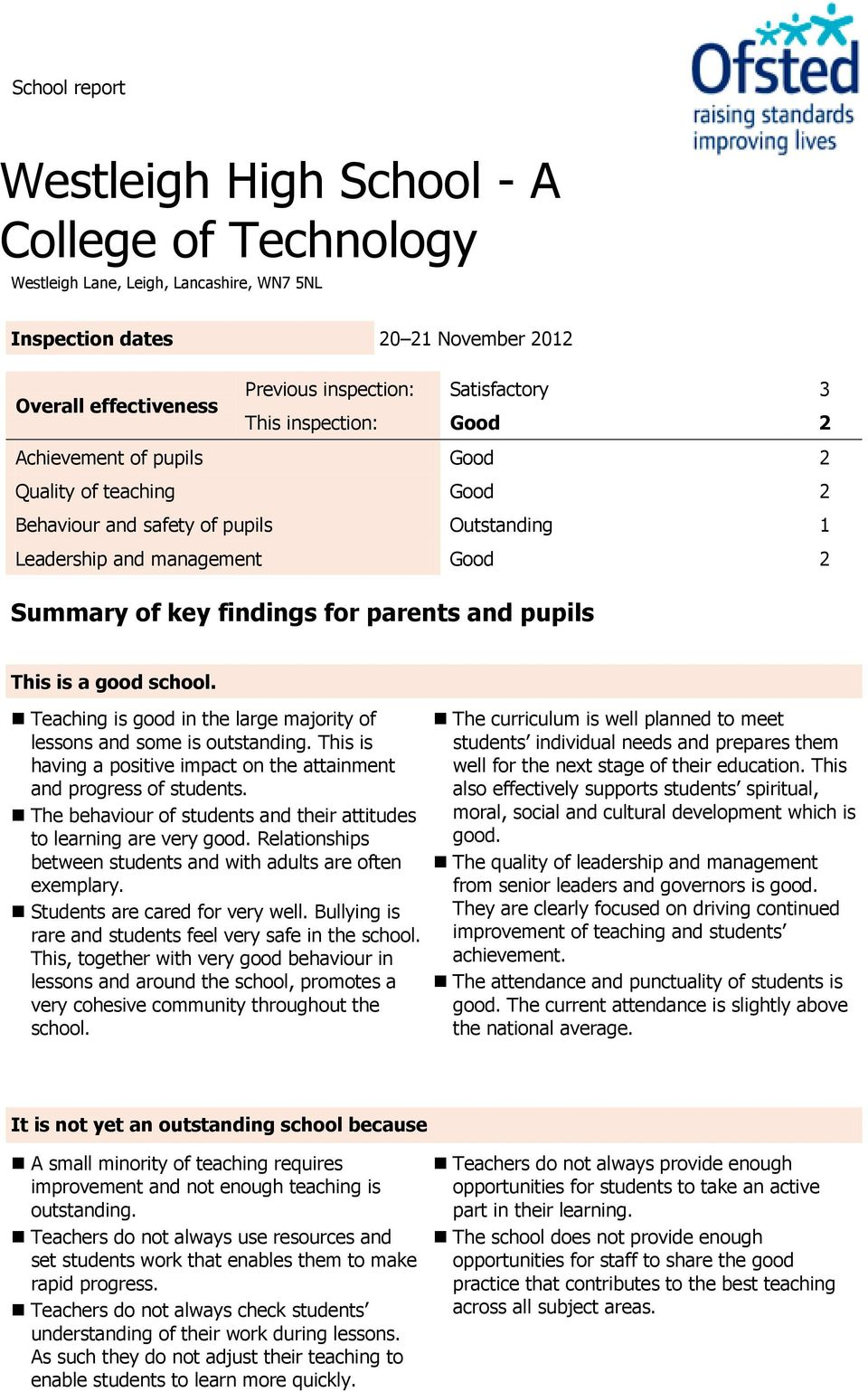 pupils This is a good school. Teaching is good in the large majority of lessons and some is outstanding. This is having a positive impact on the attainment and progress of students.