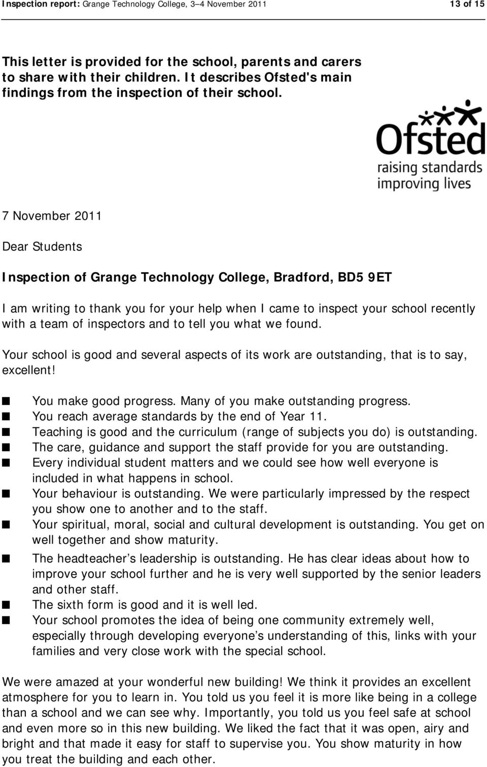 7 November 2011 Dear Students Inspection of Grange Technology College, Bradford, BD5 9ET I am writing to thank you for your help when I came to inspect your school recently with a team of inspectors