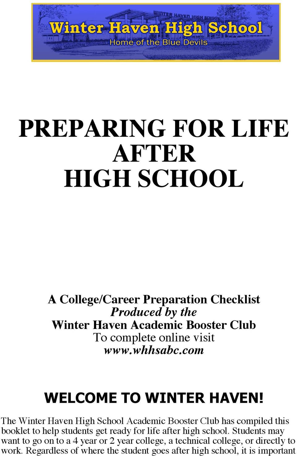 The Winter Haven High School Academic Booster Club has compiled this booklet to help students get ready for life after high