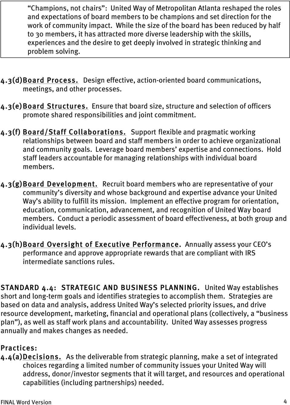 and problem solving. 4.3(d) Board Process. Design effective, action-oriented board communications, meetings, and other processes. 4.3(e) Board Structures.