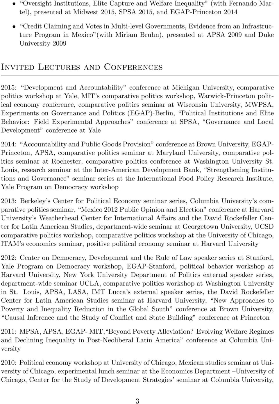 Accountability conference at Michigan University, comparative politics workshop at Yale, MIT s comparative politics workshop, Warwick-Princeton political economy conference, comparative politics