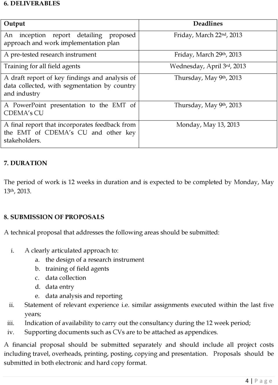 of CDEMA s CU A final report that incorporates feedback from the EMT of CDEMA s CU and other key stakeholders. Thursday, May 9 th, 2013 Thursday, May 9 th, 2013 Monday, May 13, 2013 7.
