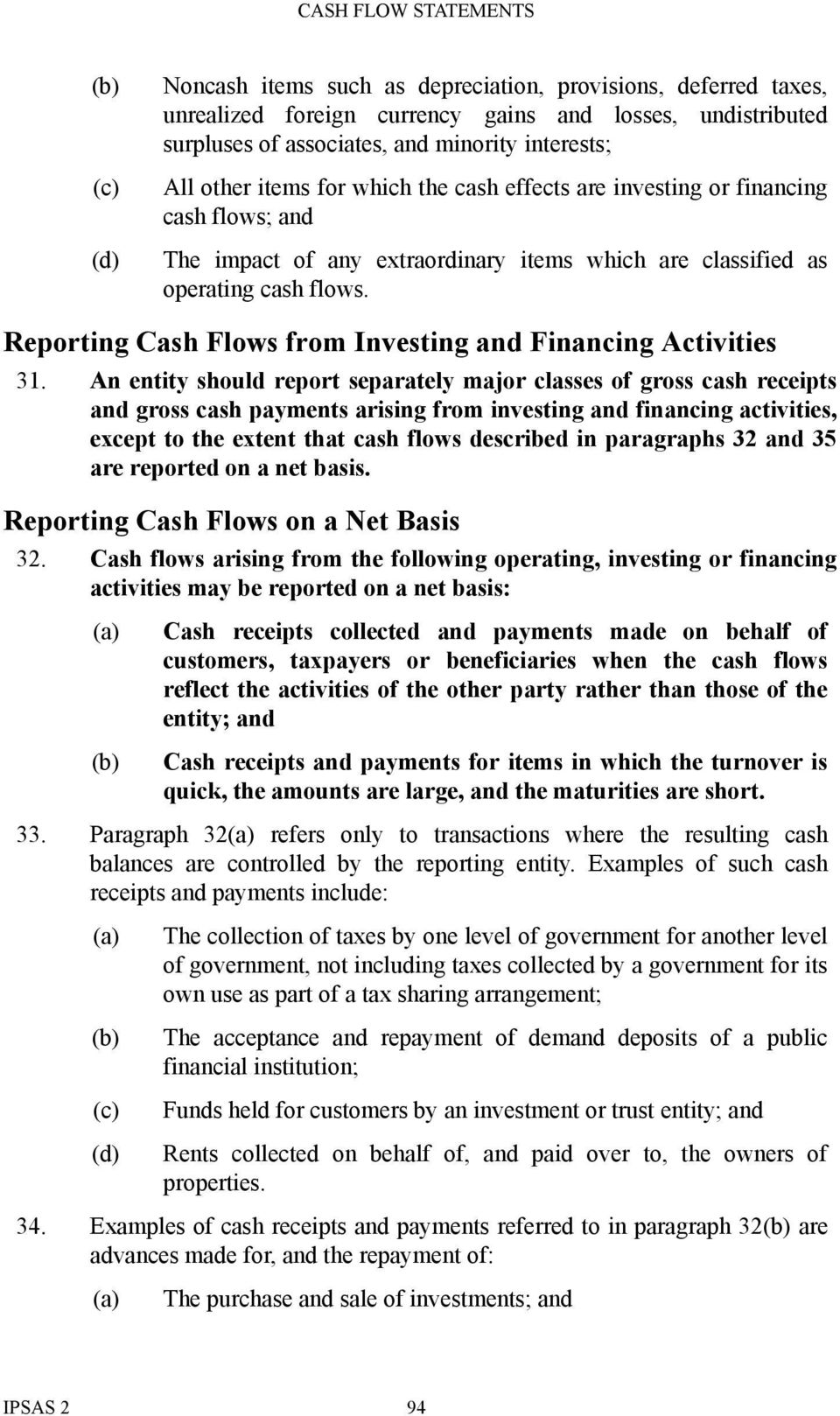 Reporting Cash Flows from Investing and Financing Activities 31.