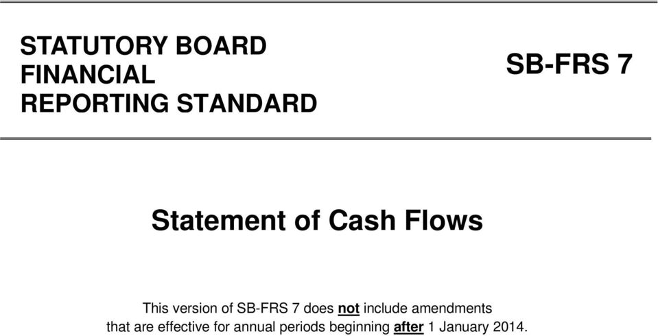 SB-FRS 7 does not include amendments that are