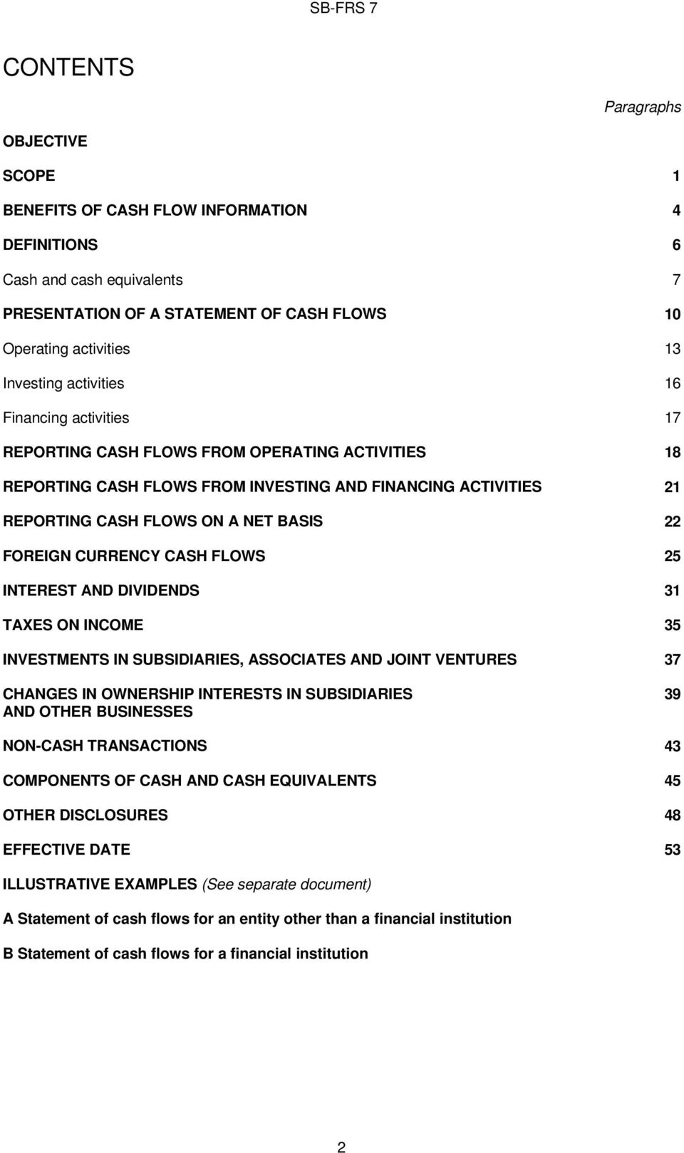 INTEREST AND DIVIDENDS TAXES ON INCOME INVESTMENTS IN SUBSIDIARIES, ASSOCIATES AND JOINT VENTURES CHANGES IN OWNERSHIP INTERESTS IN SUBSIDIARIES AND OTHER BUSINESSES NON-CASH TRANSACTIONS COMPONENTS