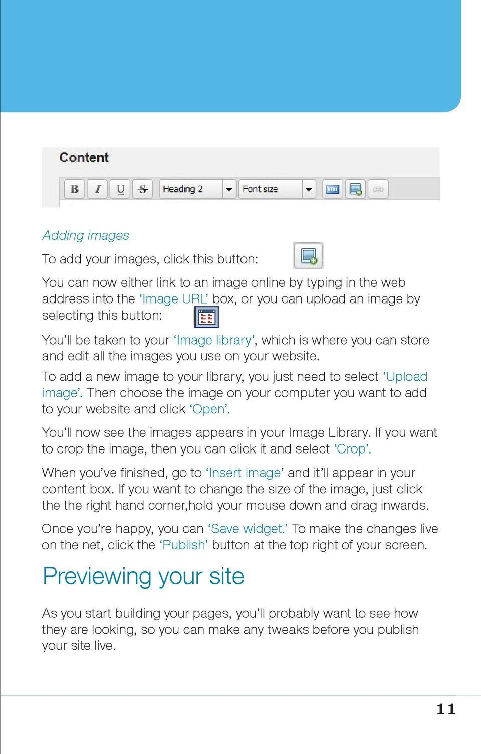 Then choose the image on your computer you want to add to your website and click Open. You ll now see the images appears in your Image Library.